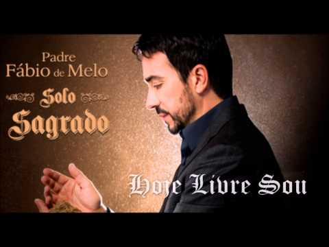 Pe. FÁBIO DE MELO (SOLO SAGRADO 2014) HOJE LIVRE SOU - By Prestone ヅ