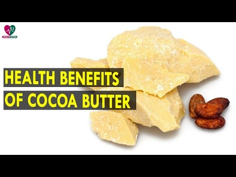 Health Benefits Of Cocoa Butter || Health Sutra - Best Health Tips