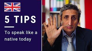 5 Ways to INSTANTLY Sound Like a NATIVE SPEAKER (British English)