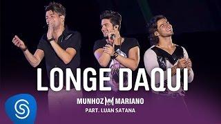 Munhoz & Mariano Com Luan Santana - Longe Daqui -