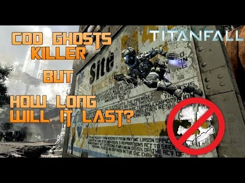 Titanfall: COD Ghosts Killer BUT Will It Last? | Titanfall