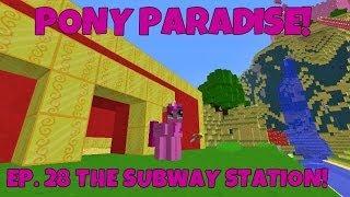Pony Paradise! Ep.28 The Subway Station!