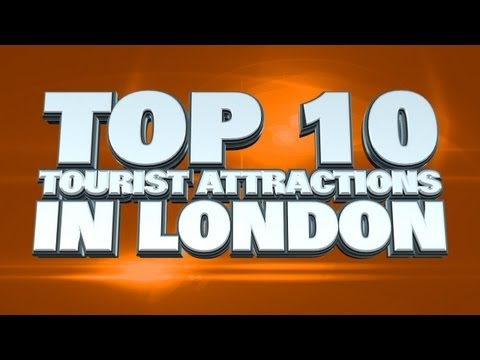 Top 10 Tourist Attractions In London