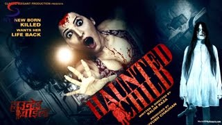 HAUNTED CHILD Official Movie Trailer Must Watch HQ