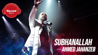 SubhanAllah Ahmed Jahanzeb (Bisconni Music) Video HD Download New Video HD