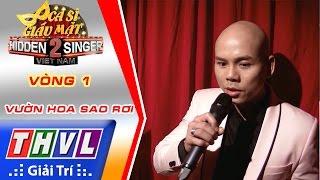THVL | Ca sĩ giấu mặt 2016 - Tập 2: Phan Đinh Tùng | Vòng 1 - Vườn hoa sao rơi