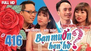 BẠN MUỐN HẸN HÒ #416 UNCUT   Lỡ làng 1 đời - Mẹ chồng xì tin hứa nhảy Gangnam Style đám cưới con