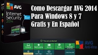 Como Descargar AVG 2014 Para Windows 8 Y 7 Gratis Y En