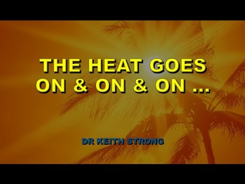 THE HEAT GOES ON AND ON AND ON!