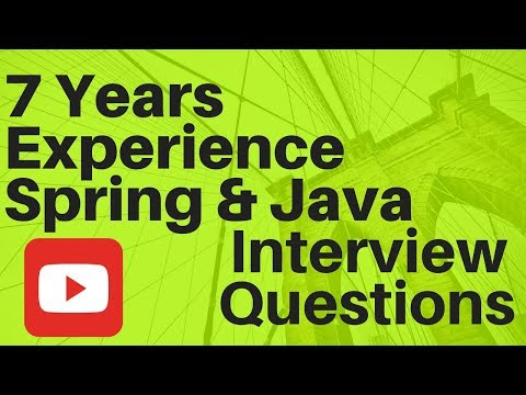 7 YEARS EXPERIENCE SPRING JAVA INTERVIEW QUESTIONS