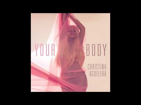 Christina Aguilera - Your Body (Max Martin & Rob Danzen Radio Edition)