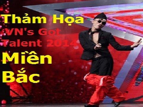 Thảm Họa VietNam's Got talent 2014 - Tổng hợp thảm họa Phía Bắc Vietnam's Got Talent 2014