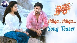 Ninnu Kori Movie Adiga Adiga Song Teaser