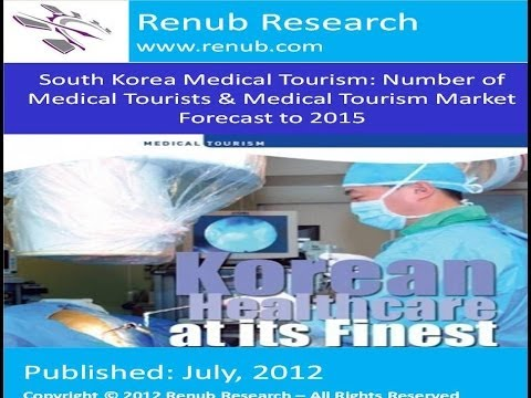 South Korea Medical Tourism: Number of Medical Tourists & Medical Tourism Market Forecast to 2015