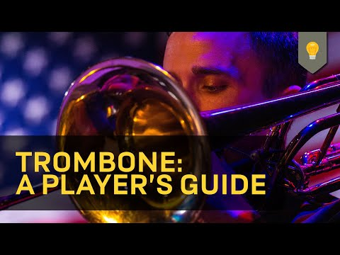Trombone: A Player's Guide