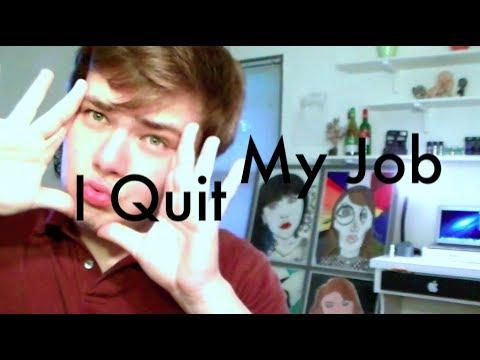 I QUIT MY JOB!!!