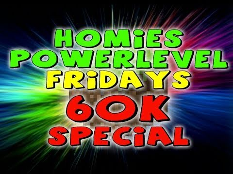 "Homies Power Level Friday ""60k Video Special"""
