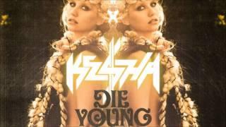 Kesha Die Young (Audio)