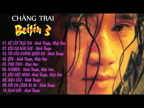 Album CHÀNG TRAI BEIJIN Vol 3: Kẻ Cắp Trái Tim - Minh Thuận, Nhật Hào