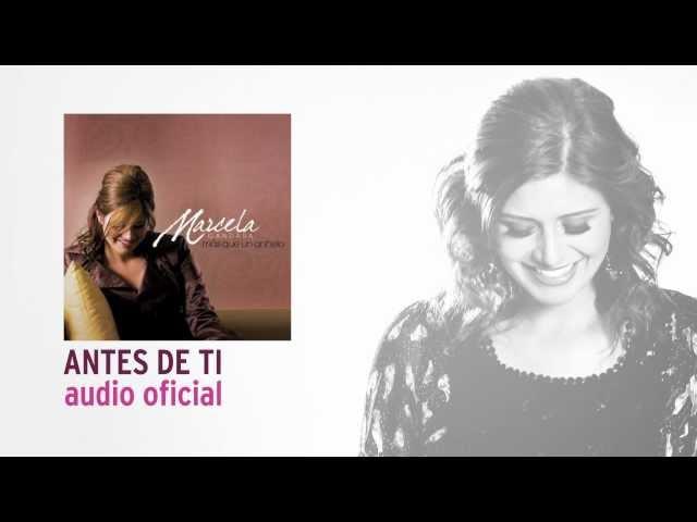 Antes De Ti - Marcela Gandara [Audio Oficial]
