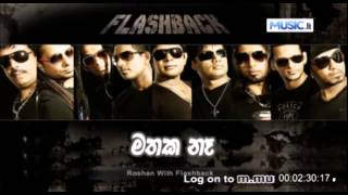 Mathaka Na   Roshan Fernando, Flash Back