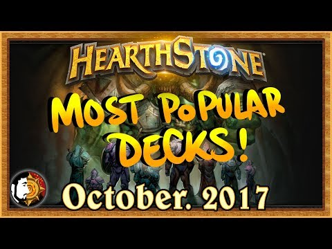 Hearthstone: Most Popular Decks October 2017 - The Monthly Meta