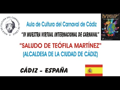 IV MUESTRA VIRTUAL - SALUDO DE TEÓFILA MARTÍNEZ - ALCALDESA DE CÁDIZ