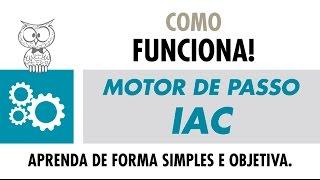 COMO FUNCIONA – Motor de Passo IAC