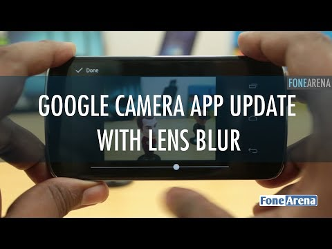 Google Camera App Update with Lens Blur