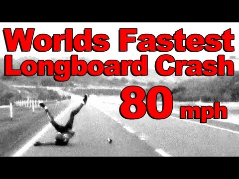 Worlds Fastest Longboard Crash - 80mph