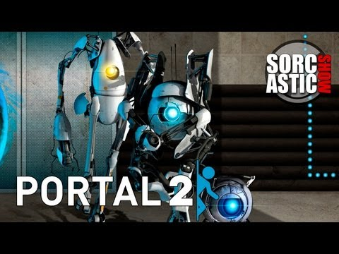 Пара слов о Portal 2 (Sorcastic Show)