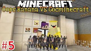 Minecraft Oops Banana VS Goc Minecraft - Tập 5: THỢ SĂN ZOMBIE