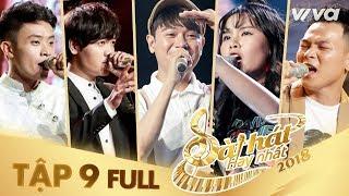 Sing My Song - Bài Hát Hay Nhất 2018 | Tập 9 Full HD Vòng Giải Cứu: Cơ hội để được toả sáng