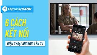 6 cách kết nối điện thoại Android lên tivi - Có thể bạn chưa biết
