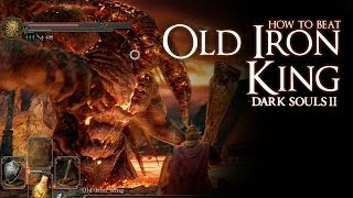 How To Beat The Old Iron King Boss Dark Souls 2