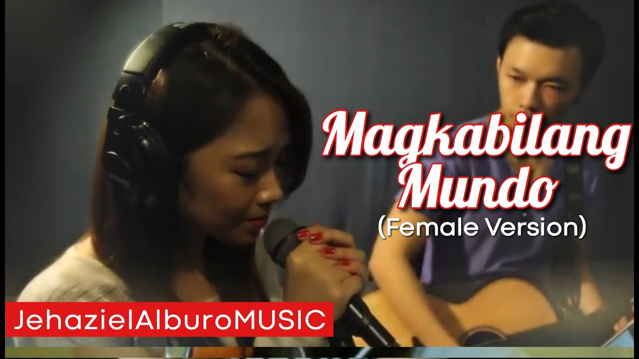 Jireh Lim Magkabilang Mundo (Female version) : Jehaziel Alburo - YouTube