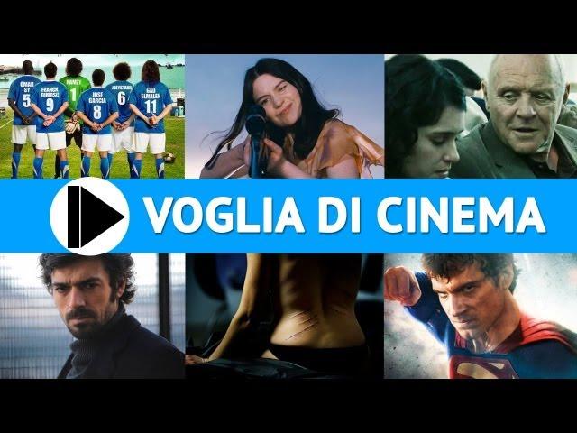 Voglia di Cinema - Film in uscita nelle sale il 19 Giugno 2013