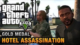 GTA 5 Mission #33 Hotel Assassination [100% Gold Medal