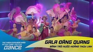 Bánh Trôi Nước | Hoàng Thùy Linh | Thử Thách Cùng Bước Nhảy 2016 Gala đăng quang (21/01/2017)