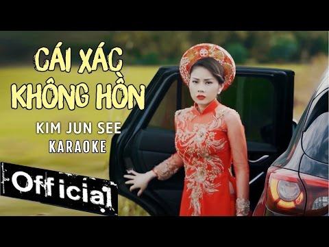 [ Karaoke ] Cái Xác Không Hồn - Kim Jun See