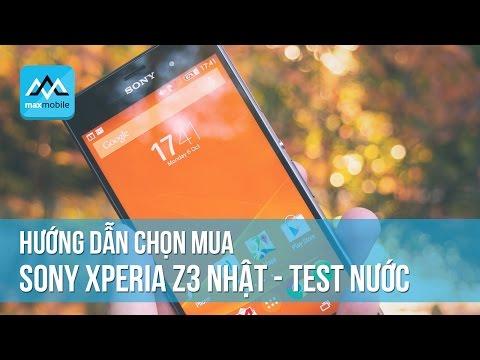 Hướng dẫn chọn mua Sony Xperia Z3 Nhật - Test nước Z3 Au, Softbank