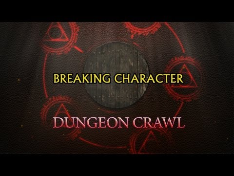 Dungeon Crawl: Breaking Character