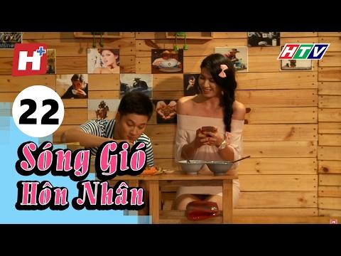 Sóng Gió Hôn Nhân - Tập 22 | Phim Tình Cảm Việt Nam Hay Nhất 2016