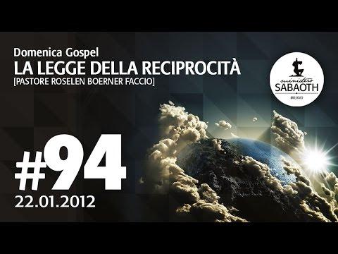 Domenica Gospel - 22 Gennaio 2012 - La legge della reciprocità - Pastore Roselen Faccio