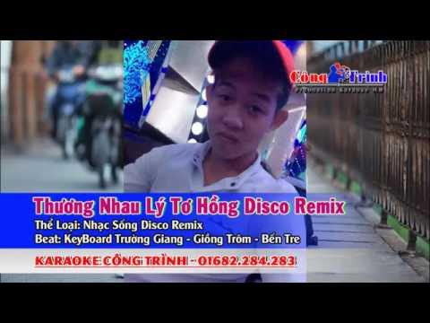 KARAOKE NHAC SÔNG THUONG NHAU LY TO HONG DISCO