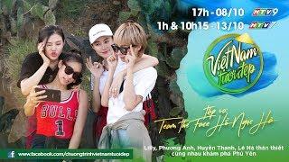 Lilly, Phương Anh, Huyền Thanh, Lê Hà thân thiết cùng nhau khám phá Phú Yên | Việt Nam Tươi Đẹp