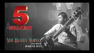 Yeh Haseen Vadiyan   Sitar cover   Bhagirath Bhatt (Instrumental)   Ankit Dhupper