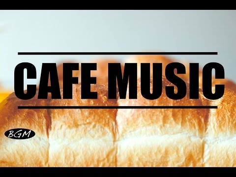 【CAFE MUSIC】Jazz & Bossa Nova Music For Work,Study,Relax - Background Music