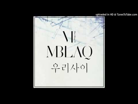 MBLAQ-Our relationship(Broken) lyrics eng