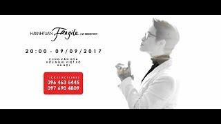 [OFFICIAL TRAILER] FRAGILE Liveconcert 2017 || Hà Anh Tuấn